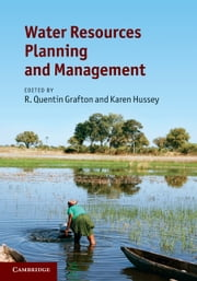 Water Resources Planning and Management ebook by R. Quentin Grafton,Karen Hussey