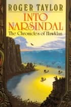 Into Narsindal ebook by Roger Taylor
