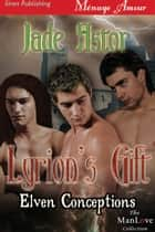 Lyrion's Gift ebook by Jade Astor