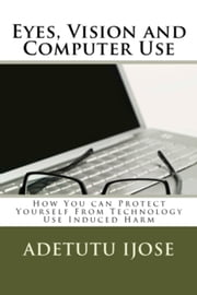 Eyes Vision and Computer Use ebook by Adetutu Ijose