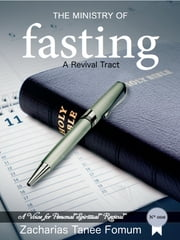 The Ministry of Fasting: A Revival Tract ebook by Zacharias Tanee Fomum