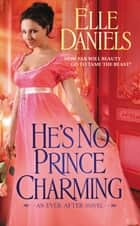 He's No Prince Charming ebook by Elle Daniels