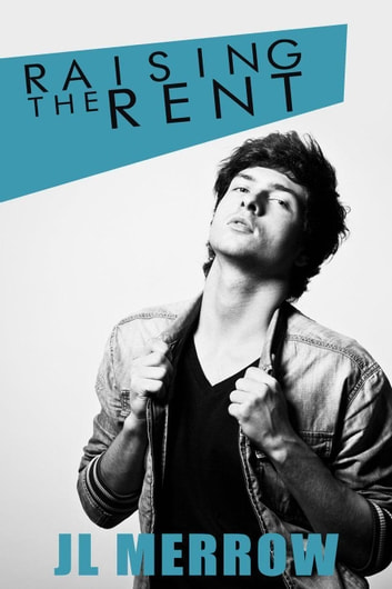 Raising the Rent ebook by JL Merrow