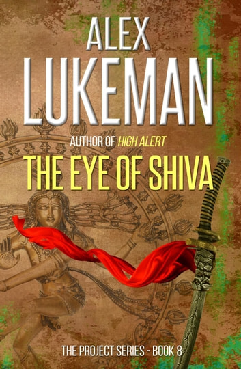 The Eye of Shiva - The Project, #8 ebook by Alex Lukeman