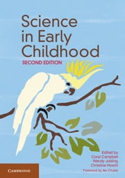Science in Early Childhood ebook by Coral Campbell,Wendy Jobling,Christine Howitt