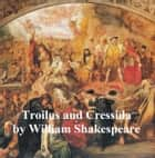 Troilus and Cressida, with line numbers ebook by William Shakespeare