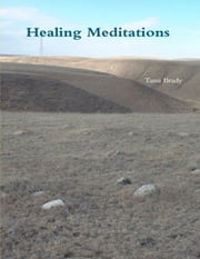 Healing Meditations ebook by Tami Brady