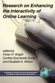 Research on Enhancing the Interactivity of Online Learning ebook by Vivian H. Wright,Cynthia Szymanski Sunal,Elizabeth K. Wilson