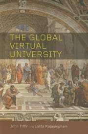 The Global Virtual University ebook by Tiffin, John