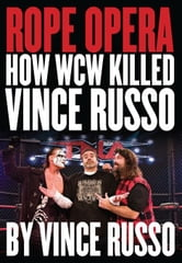 Rope Opera: How WCW Killed Vince Russo ebook by Russo, Vince