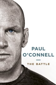 The Battle ebook by Paul O'Connell