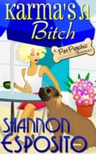KARMA'S A BITCH ebook by shannon esposito
