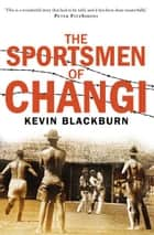 The Sportsmen of Changi ebook by