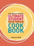 Really Useful Student Vegetarian Cookbook