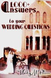 1,000+ Answers to Your Wedding Questions ebook by Vlady Peters