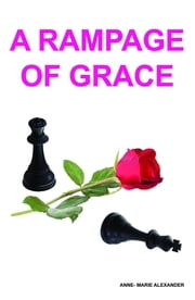 A Rampage of Grace ebook by Anne-Marie Alexander