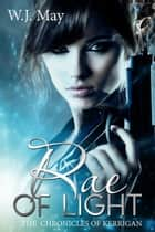 Rae of Light ebook by W.J. May