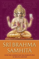 Sri Brahma-samhita - with the commentary Dig-darsani-tika of Sri Jiva Gosvami ebook by Sri Jiva Gosvami,Bhanu Swami