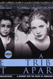 A Tribe Apart - A Journey into the Heart of American Adolescence ebook by Patricia Hersch