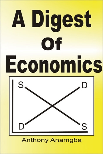 A Digest of Economics ebook by Anthony Anamgba