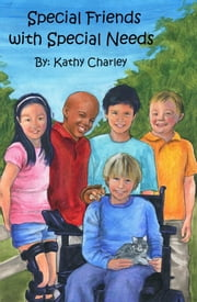 Special Friends with Special Needs ebook by Kathy Charley