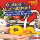 Caution in the Kitchen! - Germs, Allergies, and Other Health Concerns audiobook by Jennifer Boothroyd