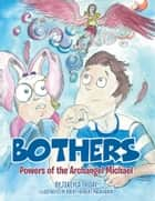 Bothers - Powers of the Archangel Michael ebook by Tekeyla Friday