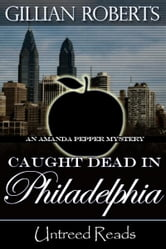 Caught Dead in Philadelphia ebook by Gillian Roberts