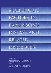 Neurotoxic Factors in Parkinson's Disease and Related Disorders ebook by Alexander Storch,Michael A. Collins