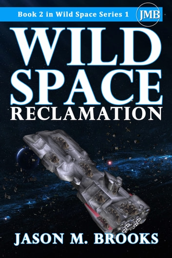 Wild Space: Reclamation ebook by Jason M. Brooks