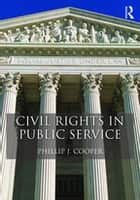 Civil Rights in Public Service ebook by Phillip J. Cooper