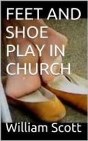FEET AND SHOE PLAY IN CHURCH ebook by Kobo.Web.Store.Products.Fields.ContributorFieldViewModel