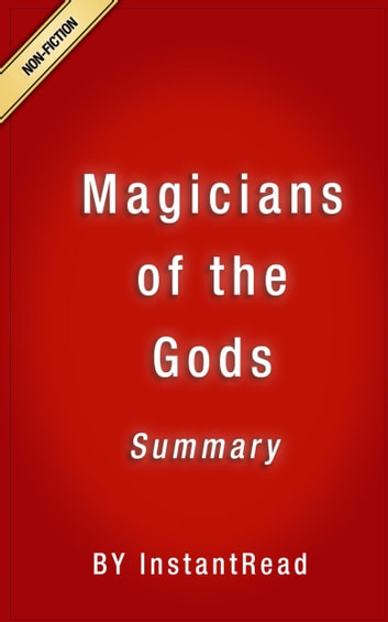 Magicians of the Gods Summary ebook by InstantRead Summaries