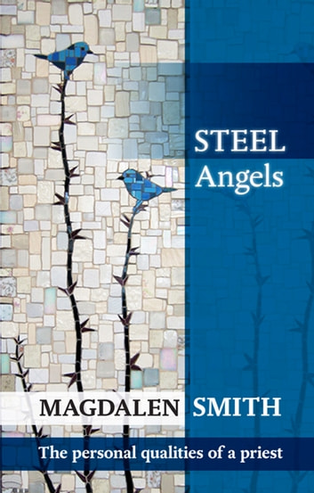 Steel Angels - The personal qualities of a priest ebook by Magdalen Smith