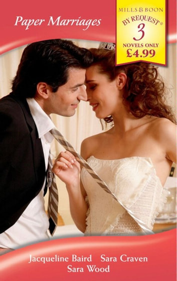 Paper Marriages: Wife: Bought and Paid For / His Convenient Marriage / A Convenient Wife (Mills & Boon By Request) ebook by Jacqueline Baird,Sara Craven,Sara Wood