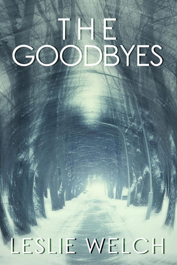 The Goodbyes ebook by Leslie Welch