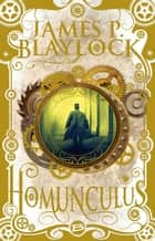 Homunculus ebook by James Blaylock