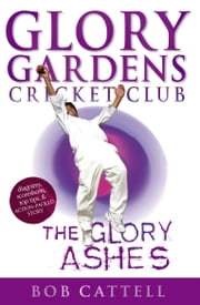 Glory Gardens 8 - The Glory Ashes ebook by Bob Cattell