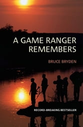 A Game Ranger Remembers ebook by Bruce Bryden