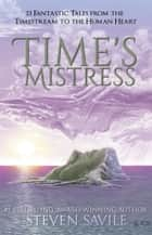Time's Mistress ebook by Steven Savile