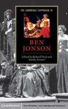 The Cambridge Companion to Ben Jonson ebook by Richard Harp, Stanley Stewart