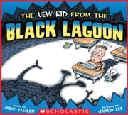 The New Kid From The Black Lagoon ebook by Mike Thaler