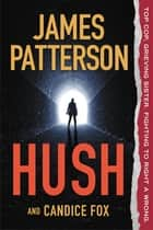 Hush 電子書 by James Patterson, Candice Fox