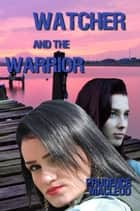 Watcher and the Warrior - Children of the Goddess, #5 ebook by Prudence Macleod