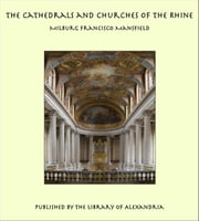 The Cathedrals and Churches of the Rhine ebook by Milburg Francisco Mansfield
