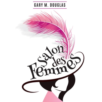 Salon des Femmes audiobook by Gary M. Douglas
