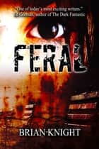 Feral ebook by Brian Knight