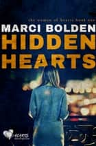 Hidden Hearts ebook by Marci Bolden