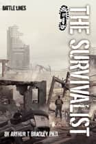 The Survivalist (Battle Lines) ebook by