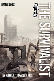 The Survivalist (Battle Lines) ebook by Arthur T. Bradley